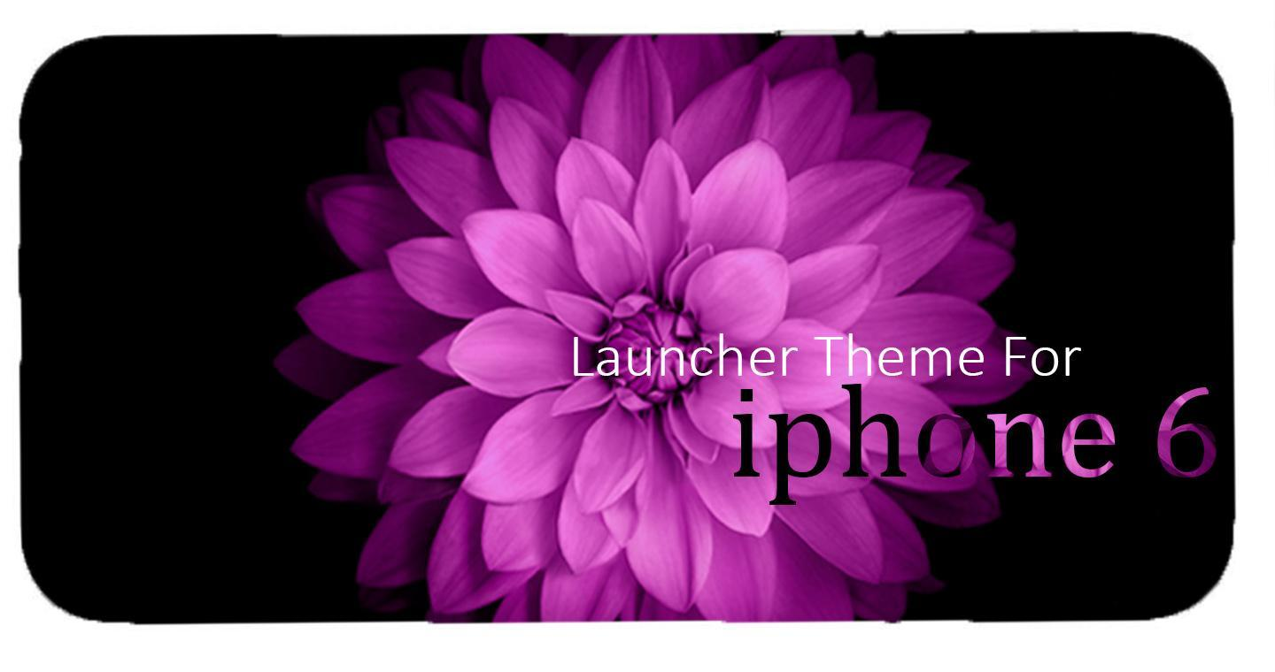 Theme for Iphone 6/ Iphone 6 plus/ Iphone 6s plus for