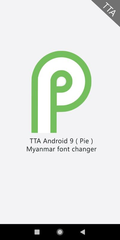 TTA Pie Myanmar Font Changer {ROOT} for Android - APK Download