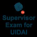 Supervisor Exam for UIDAI Lite